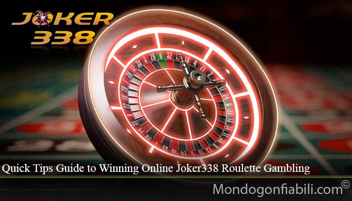 Quick Tips Guide to Winning Online Joker338 Roulette Gambling