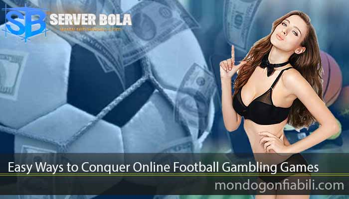 Easy Ways to Conquer Online Football Gambling Games