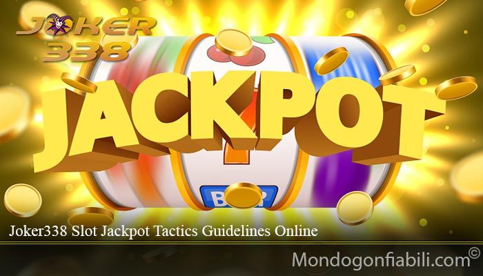 Joker338 Slot Jackpot Tactics Guidelines Online