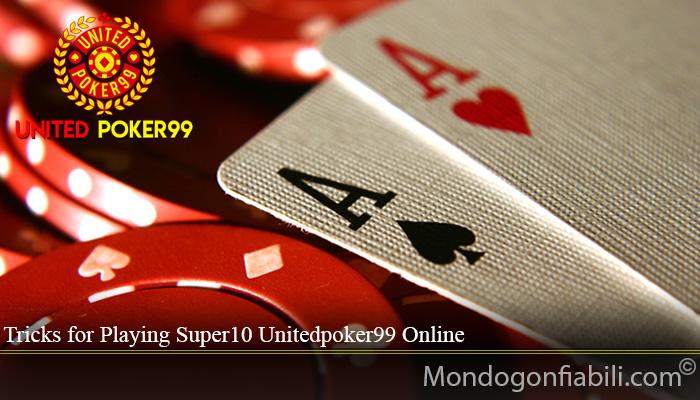Tricks for Playing Super10 Unitedpoker99 Online